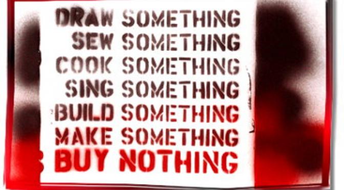 Z okazji Dnia Bez Zakupów (Buy Nothing Day)