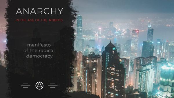 Rosja: Anarchia w Czasach Robotów – Manifest Radykalnej Demokracji